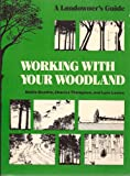 Working with Your Woodland : A Landowner's Guide, Thompson, Charles and Beattie, Mollie, 0874512662