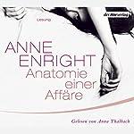 Anatomie einer Affäre | Anne Enright