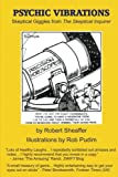 Psychic Vibrations, Robert Sheaffer, 1463601573