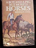 A Boy and a Pig, but Mostly Horses, Sherman Kent, 0396069827