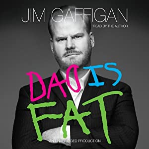 Dad Is Fat Audiobook by Jim Gaffigan Narrated by Jim Gaffigan