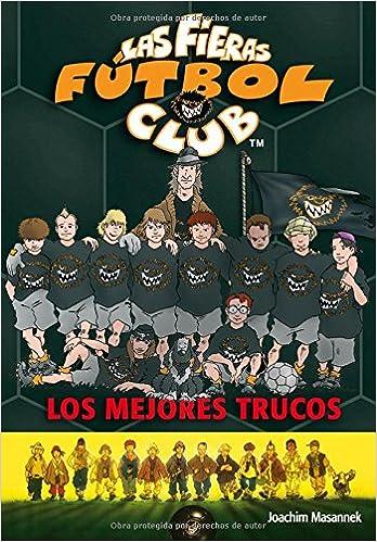 Los mejores trucos: Las Fieras del Fútbol Club 14 Fieras Futbol Club: Amazon.es: Masannek, Joachim: Libros