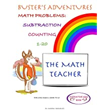 Children's Book: Buster's Adventures in The Math Teacher (INTERACTIVE WORKBOOK SUBTRACTION MATH PROBLEMS 1-20) FLASH CARDS Learning Math Numbers 1-20 Rainbows Math Beginner Readers Kids Activity Book