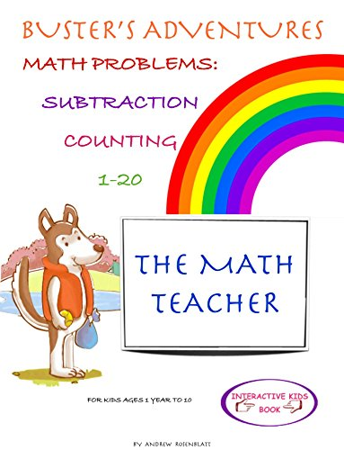 Children's Book: Buster's Adventures in The Math Teacher (INTERACTIVE WORKBOOK SUBTRACTION MATH PROBLEMS 1-20) FLASH CARDS Learning Math Numbers 1-20 Rainbows Math Beginner Readers Kids Activity ()
