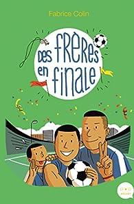 Des frères en finale par Fabrice Colin