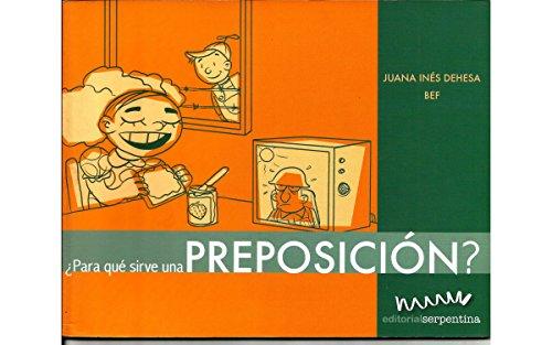 ¿Para qué sirve una preposición? (Caja de herramientas) por Juana Inés Dehesa
