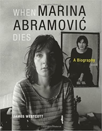 Download online When Marina Abramovic Dies: A Biography by James Westcott (Jan 29 2010) PDF, azw (Kindle)