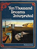 Ten Thousand Dreams Interpreted Illustrated, Gustavus H. Miller, 0528833340