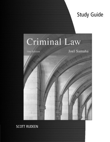 Study Guide for Samaha's Criminal Law, 11th