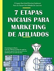 7 Etapas Iniciais Para Marketing de Afiliados