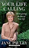 img - for Your Life Calling: Reimagining the Rest of Your Life (Thorndike Press Large Print Basic) by Jane Pauley (2015-01-06) book / textbook / text book