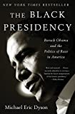 img - for The Black Presidency: Barack Obama and the Politics of Race in America book / textbook / text book