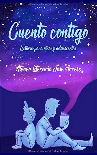 Cuento contigo Lecturas para niños y adolescentes  [José Arrese, Ateneo Literario] (Tapa Blanda)