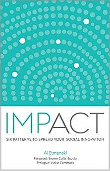Impact: Six Patterns to Spread Your Social Innovation by [Etmanski, Al]
