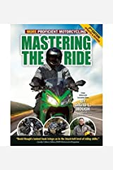 [ Mastering the Ride: More Proficient Motorcycling (Updated, Revised) ] By Hough, David L ( Author ) [ 2012 ) [ Paperback ]