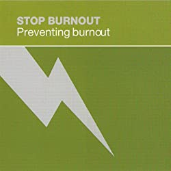 Stop Burnout: Preventing Burnout