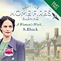 Keep the Home Fires Burning: Part Two - A Woman's Work... Audiobook by S. Block Narrated by Leanne Best