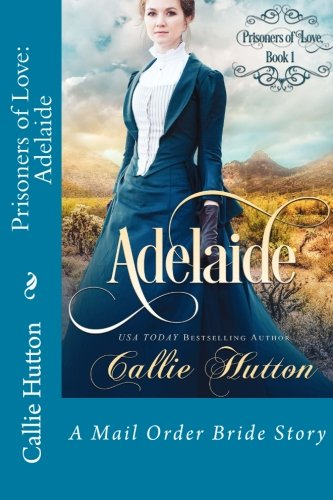 Prisoners of Love: Adelaide (Volume 1)