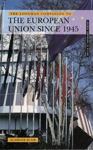 The Longman Companion to the European Union Since 1945 (Longman Companions to History)
