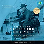 The Rise of Theodore Roosevelt | Edmund Morris