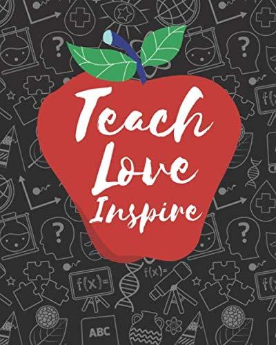 Teach Love Inspire: Teacher Planner Gift Show Appreciation and Thank the Best Teacher Ever 8 x 10