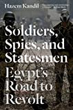 Soldiers, Spies, and Statesmen: Egypt's Road to