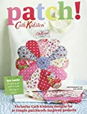 Patch!: Exclusive Cath Kidson Designs for 30 Simple Patchwork-Inspired Projects. Cath Kidson