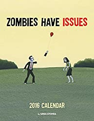 Zombies Have Issues 2016 Wall Calendar