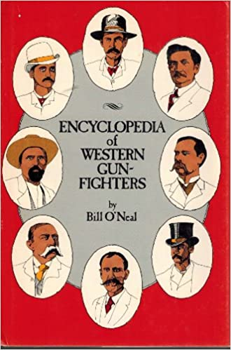 Encyclopedia of Western Gun-Fighters, O'neal, Bill