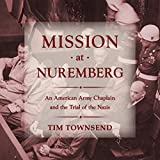 Mission at Nuremberg: An American Army Chaplain and
