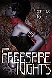 Freespire Nights: Steampunk Noir Fantasy Erotica