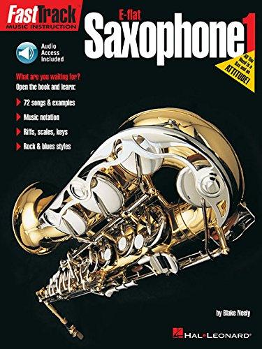 FastTrack E-flat Saxophone 1 (FastTrack Music Instruction) [Neely, Blake] (Tapa Blanda)
