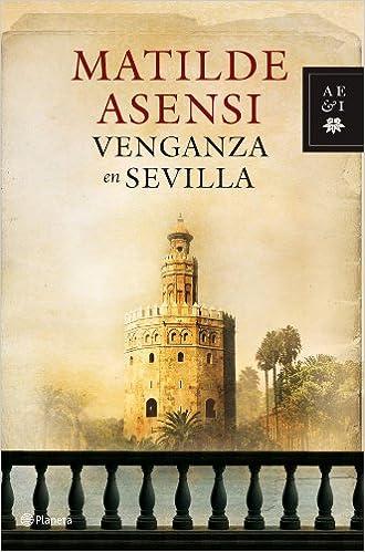Venganza en Sevilla (Matilde Asensi): Amazon.es: Matilde ...