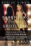 Parenting in the Spotlight: How to raise a child star without screwing them up