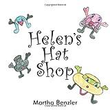 Helen's Hat Shop, Martha E. Benzler, 1481758861