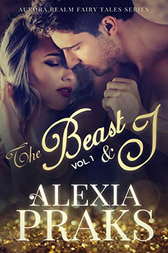 The Beast and I, Vol. 1: The Man Behind the Beast (A New Adult Fairytale Romance)