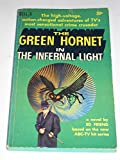 img - for The Green Hornet in the Infernal Light (The high-voltage, action-charged adventure of TV's most sensational crime crusader, based on the new ABC-TV hit series) book / textbook / text book