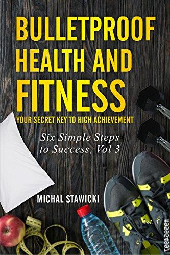 Amazon bulletproof health and fitness your secret key to high bulletproof health and fitness your secret key to high achievement six simple steps to fandeluxe Images