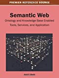 img - for Semantic Web: Ontology and Knowledge Base Enabled Tools, Services, and Applications 1st edition by Amit Sheth (2013) Hardcover book / textbook / text book