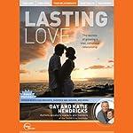 Lasting Love (Live) | Gay Hendricks,Katie Hendricks
