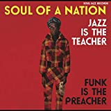 Soul of a Nation: Jazz Is the Teacher Funk Is the (Vinyl)