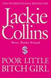 Front cover for the book Poor Little Bitch Girl by Jackie Collins
