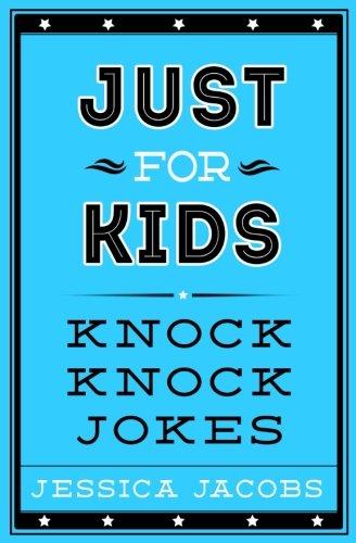 Just for Kids Knock Knock Jokes (Best Knock Knock Jokes For Kids)