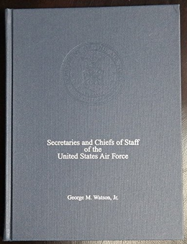 Read Online Secretaries and chiefs of staff of the United States Air Force: Biographical sketches and portraits PDF