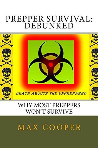 Prepper Survival: Debunked by [Cooper, Max]
