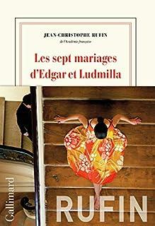 Les sept mariages d'Edgar et Ludmilla, Rufin, Jean-Christophe
