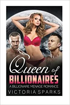 Queen of Billionaires: A Billionaire Menage Romance (Contemporary Bisexual Threesome Short Stories)