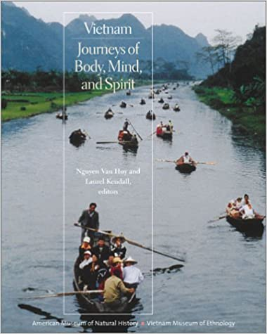 Book Vietnam: Journeys of Body, Mind, and Spirit 1st Edition by Van, Huy Nguyen published by University of California Press