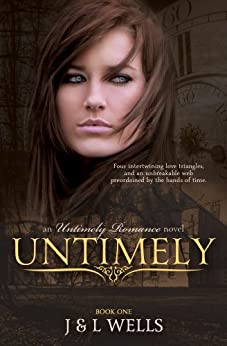 Untimely (An Untimely Romance Book 1) by [Wells, J, Wells, L]