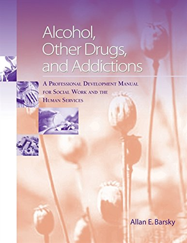 - Alcohol, Other Drugs and Addictions: A Professional Development Manual for Social Work and the Human Services (Substance Abuse)